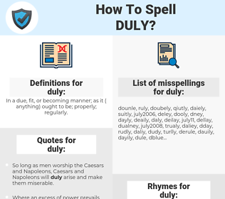 duly, spellcheck duly, how to spell duly, how do you spell duly, correct spelling for duly