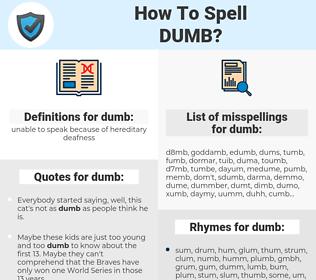 dumb, spellcheck dumb, how to spell dumb, how do you spell dumb, correct spelling for dumb