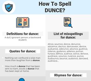 dunce, spellcheck dunce, how to spell dunce, how do you spell dunce, correct spelling for dunce