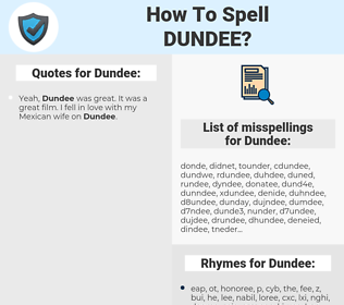 Dundee, spellcheck Dundee, how to spell Dundee, how do you spell Dundee, correct spelling for Dundee