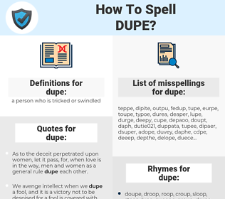 dupe, spellcheck dupe, how to spell dupe, how do you spell dupe, correct spelling for dupe