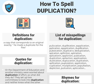 duplication, spellcheck duplication, how to spell duplication, how do you spell duplication, correct spelling for duplication