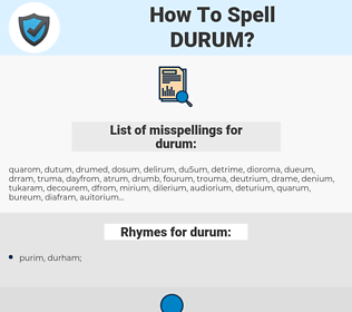 durum, spellcheck durum, how to spell durum, how do you spell durum, correct spelling for durum