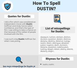 Dustin, spellcheck Dustin, how to spell Dustin, how do you spell Dustin, correct spelling for Dustin