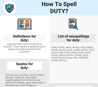 duty, spellcheck duty, how to spell duty, how do you spell duty, correct spelling for duty
