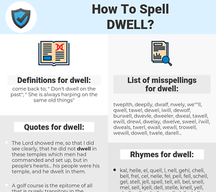 dwell, spellcheck dwell, how to spell dwell, how do you spell dwell, correct spelling for dwell