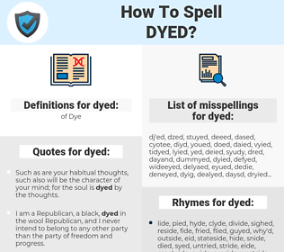 dyed, spellcheck dyed, how to spell dyed, how do you spell dyed, correct spelling for dyed