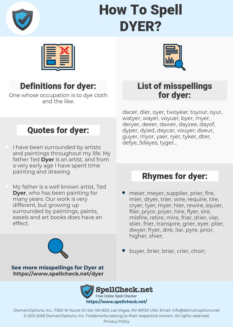 dyer, spellcheck dyer, how to spell dyer, how do you spell dyer, correct spelling for dyer