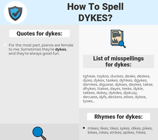dykes, spellcheck dykes, how to spell dykes, how do you spell dykes, correct spelling for dykes