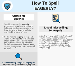eagerly, spellcheck eagerly, how to spell eagerly, how do you spell eagerly, correct spelling for eagerly