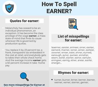 earner, spellcheck earner, how to spell earner, how do you spell earner, correct spelling for earner