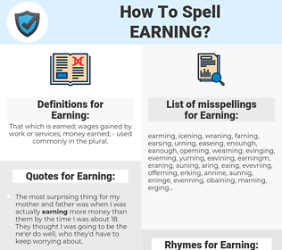 Earning, spellcheck Earning, how to spell Earning, how do you spell Earning, correct spelling for Earning