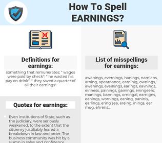 earnings, spellcheck earnings, how to spell earnings, how do you spell earnings, correct spelling for earnings