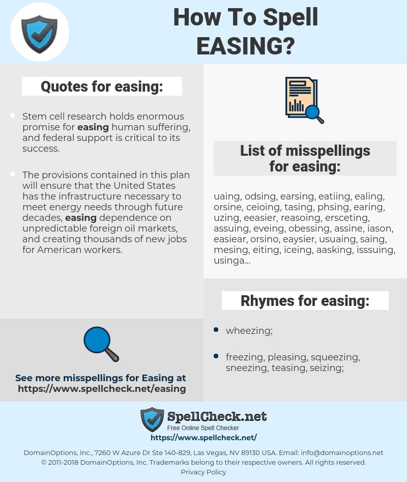 easing, spellcheck easing, how to spell easing, how do you spell easing, correct spelling for easing