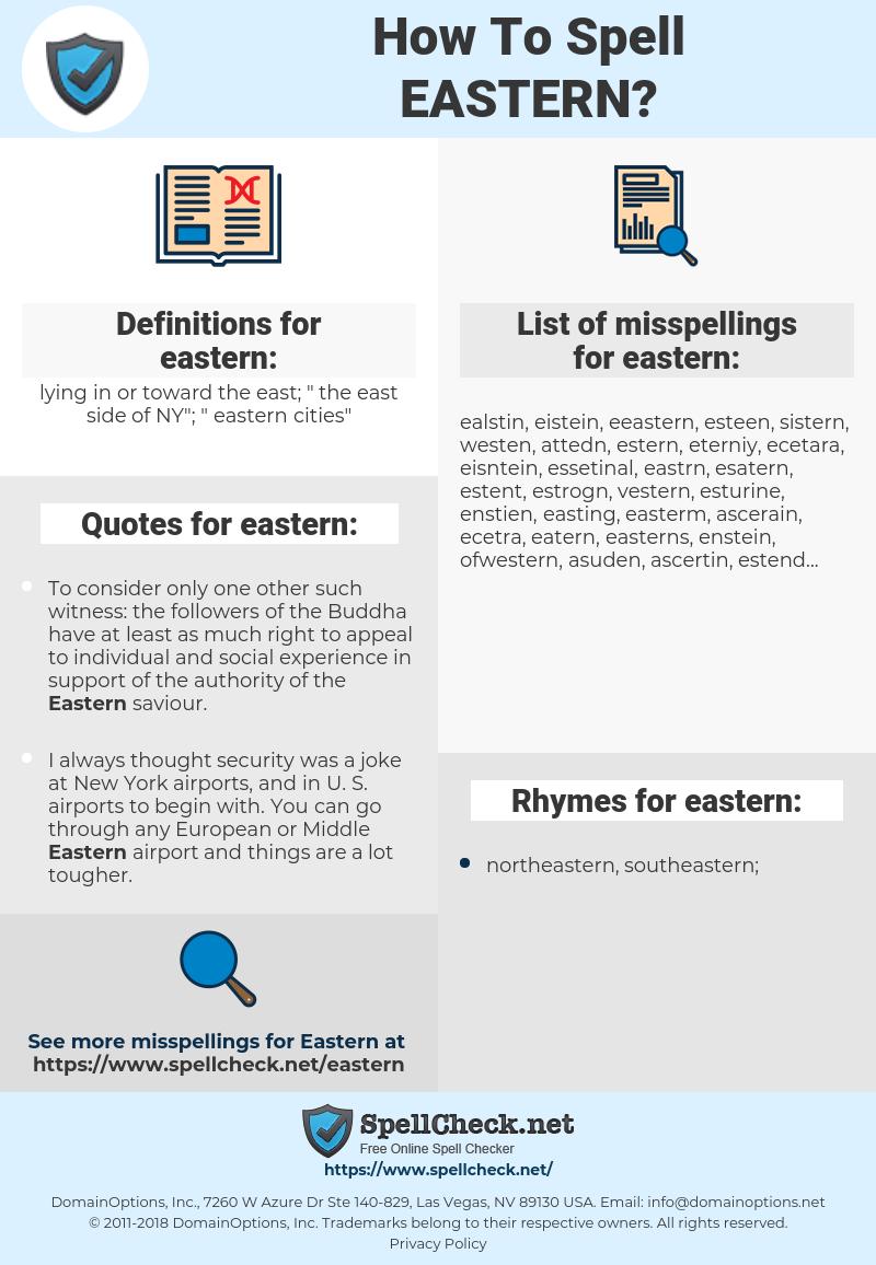 eastern, spellcheck eastern, how to spell eastern, how do you spell eastern, correct spelling for eastern