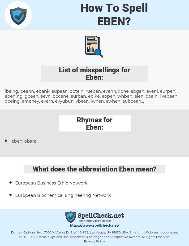 Eben, spellcheck Eben, how to spell Eben, how do you spell Eben, correct spelling for Eben