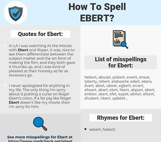 Ebert, spellcheck Ebert, how to spell Ebert, how do you spell Ebert, correct spelling for Ebert