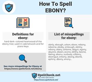 ebony, spellcheck ebony, how to spell ebony, how do you spell ebony, correct spelling for ebony