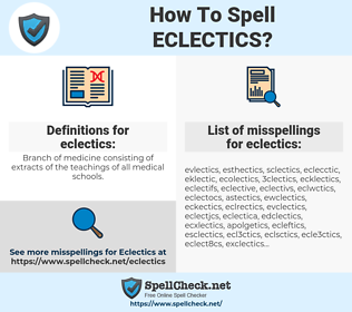 eclectics, spellcheck eclectics, how to spell eclectics, how do you spell eclectics, correct spelling for eclectics
