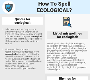 ecological, spellcheck ecological, how to spell ecological, how do you spell ecological, correct spelling for ecological