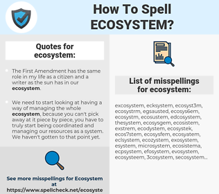ecosystem, spellcheck ecosystem, how to spell ecosystem, how do you spell ecosystem, correct spelling for ecosystem