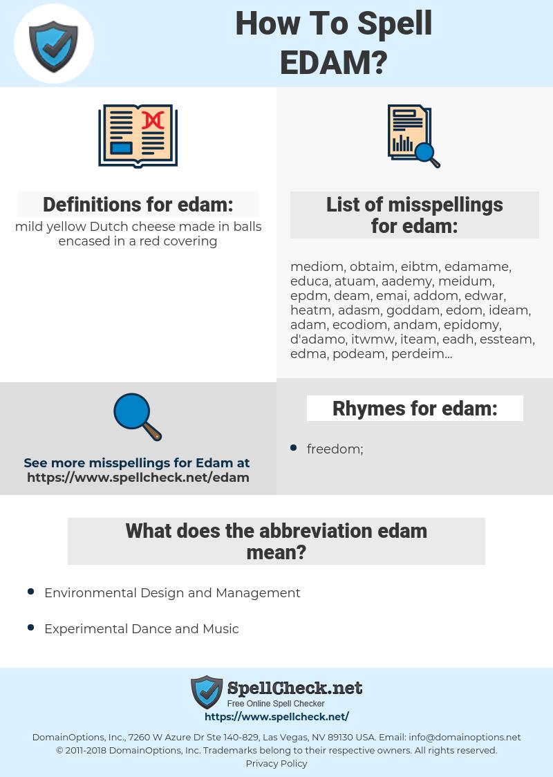 edam, spellcheck edam, how to spell edam, how do you spell edam, correct spelling for edam