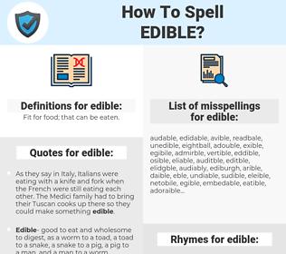 edible, spellcheck edible, how to spell edible, how do you spell edible, correct spelling for edible
