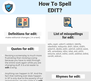 edit, spellcheck edit, how to spell edit, how do you spell edit, correct spelling for edit