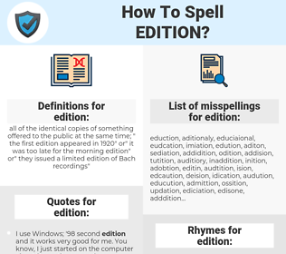 edition, spellcheck edition, how to spell edition, how do you spell edition, correct spelling for edition