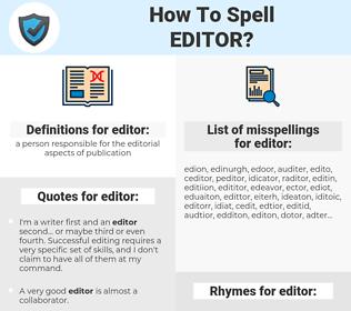 editor, spellcheck editor, how to spell editor, how do you spell editor, correct spelling for editor