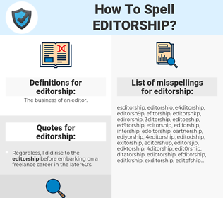 editorship, spellcheck editorship, how to spell editorship, how do you spell editorship, correct spelling for editorship