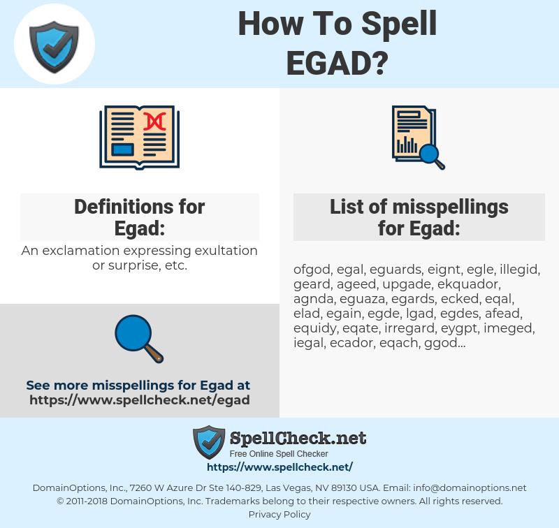 Egad, spellcheck Egad, how to spell Egad, how do you spell Egad, correct spelling for Egad
