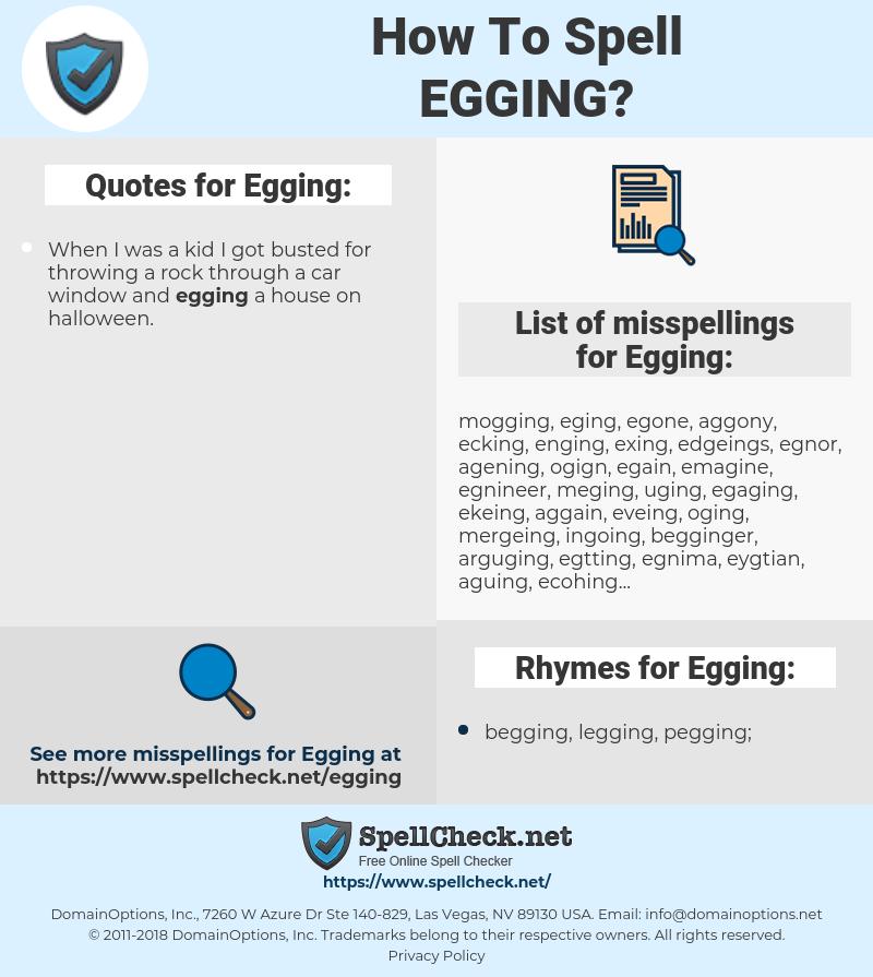 Egging, spellcheck Egging, how to spell Egging, how do you spell Egging, correct spelling for Egging