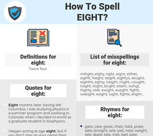 eight, spellcheck eight, how to spell eight, how do you spell eight, correct spelling for eight