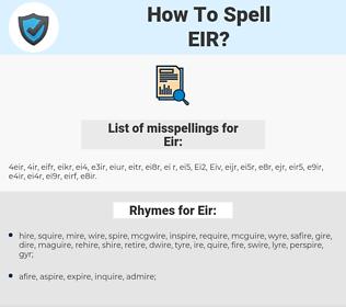 Eir, spellcheck Eir, how to spell Eir, how do you spell Eir, correct spelling for Eir