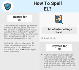 el, spellcheck el, how to spell el, how do you spell el, correct spelling for el