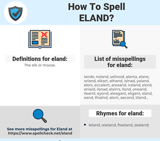 eland, spellcheck eland, how to spell eland, how do you spell eland, correct spelling for eland