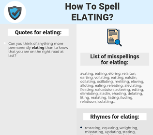 elating, spellcheck elating, how to spell elating, how do you spell elating, correct spelling for elating