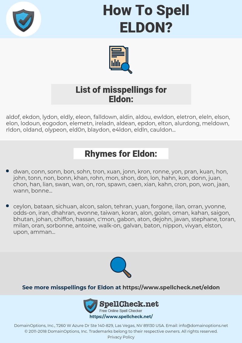 Eldon, spellcheck Eldon, how to spell Eldon, how do you spell Eldon, correct spelling for Eldon