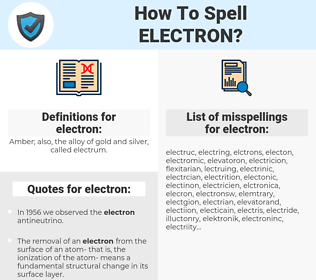 electron, spellcheck electron, how to spell electron, how do you spell electron, correct spelling for electron