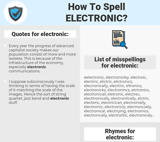 electronic, spellcheck electronic, how to spell electronic, how do you spell electronic, correct spelling for electronic