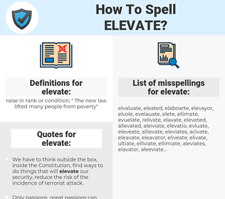 elevate, spellcheck elevate, how to spell elevate, how do you spell elevate, correct spelling for elevate