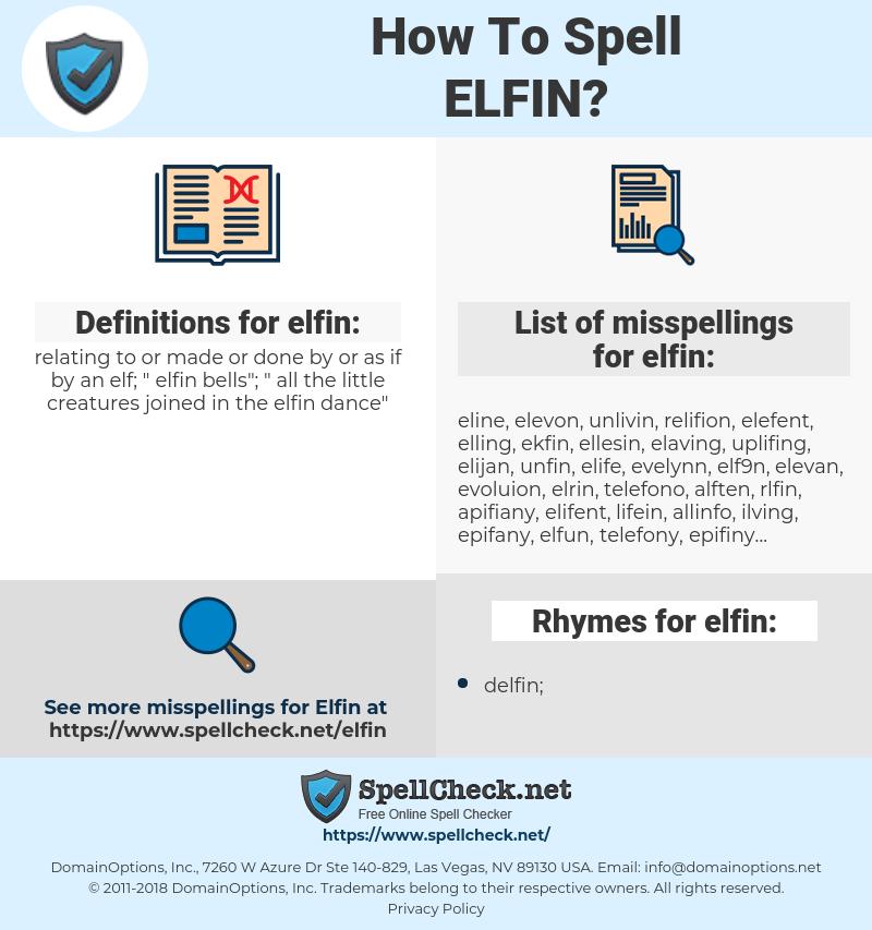 elfin, spellcheck elfin, how to spell elfin, how do you spell elfin, correct spelling for elfin