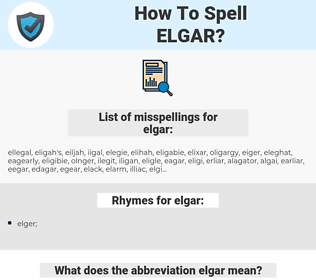 elgar, spellcheck elgar, how to spell elgar, how do you spell elgar, correct spelling for elgar