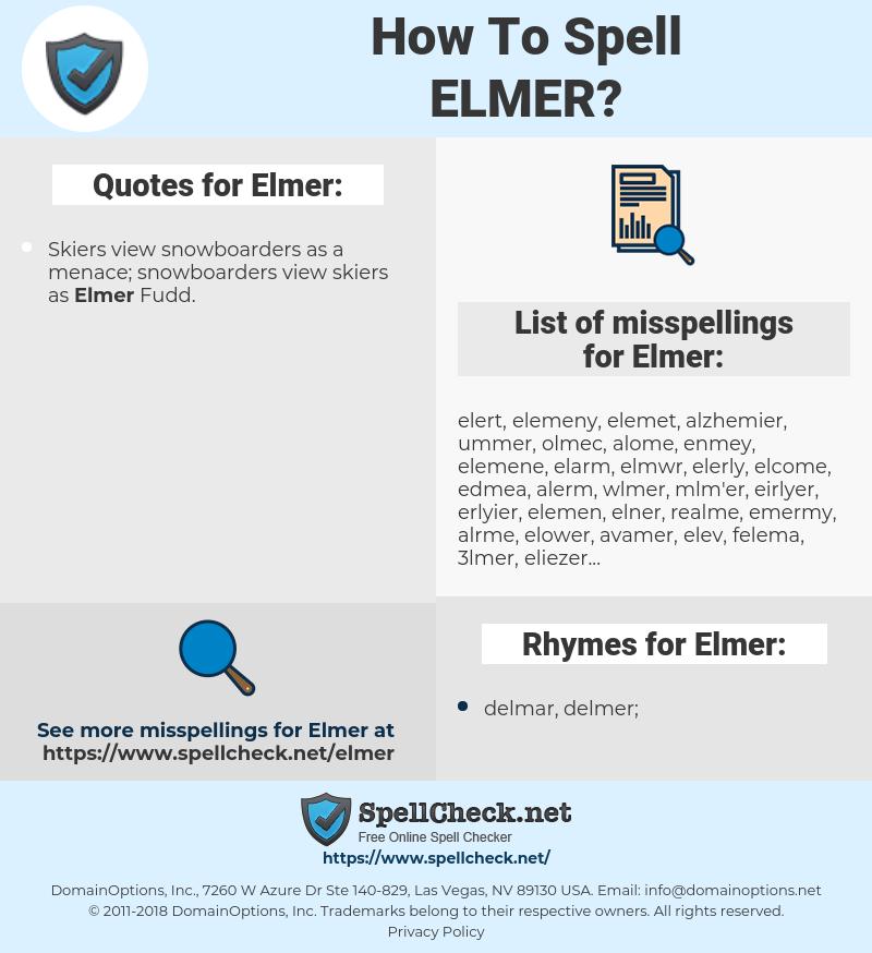Elmer, spellcheck Elmer, how to spell Elmer, how do you spell Elmer, correct spelling for Elmer