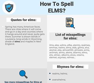 elms, spellcheck elms, how to spell elms, how do you spell elms, correct spelling for elms