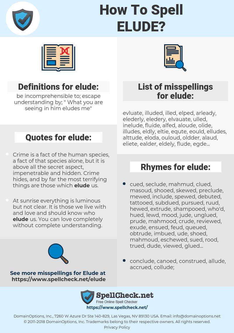 elude, spellcheck elude, how to spell elude, how do you spell elude, correct spelling for elude