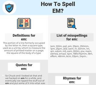 em, spellcheck em, how to spell em, how do you spell em, correct spelling for em