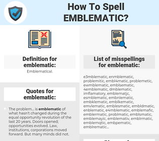 emblematic, spellcheck emblematic, how to spell emblematic, how do you spell emblematic, correct spelling for emblematic