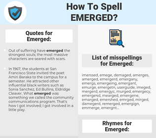 Emerged, spellcheck Emerged, how to spell Emerged, how do you spell Emerged, correct spelling for Emerged